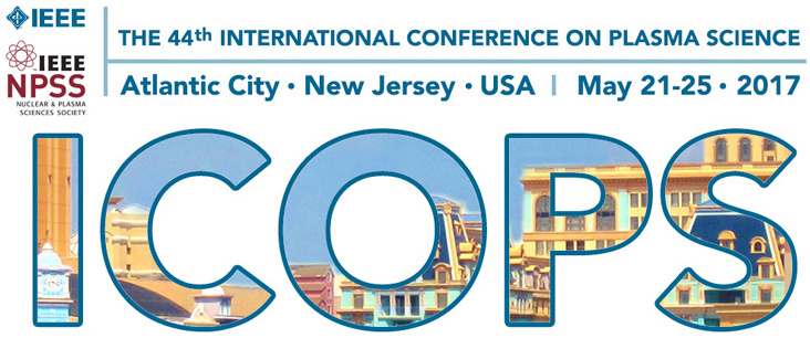 44th International Conference on Plasma Science (ICOPS 2017) at the Harrah's Resort Atlantic City. May 21-25, 2017